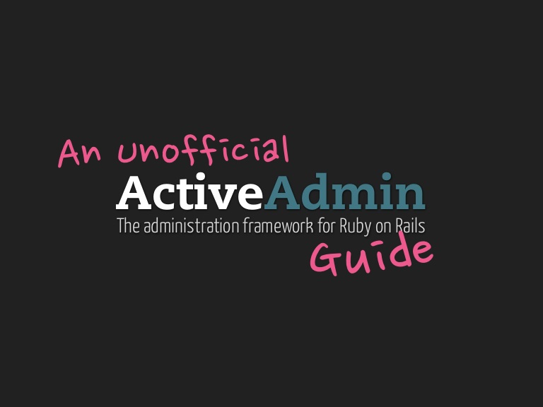 An Unofficial Active Admin Guide